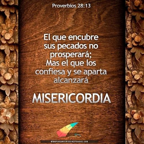 Mas el que los confiesa y se aparta alcanzará misericordia.