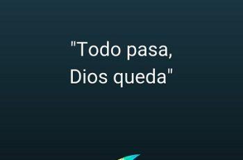 Todo pasa, Dios queda