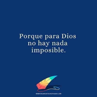 Porque para Dios no hay nada imposible