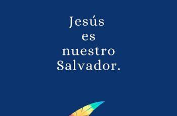 Jesús es nuestro salvador