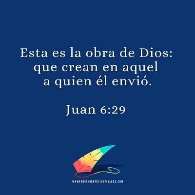 Esta es la obra de Dios: que crean en aquel a quien él envió.