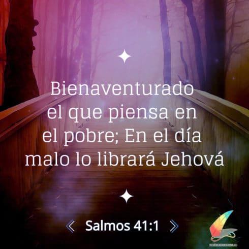 """Salmo 41:1 """"Bienaventurado el que piensa en el pobre; En el día del mal Jehová lo liberará"""""""