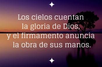 Salmo 19:1 Los cielos cuentan la gloria de Dios