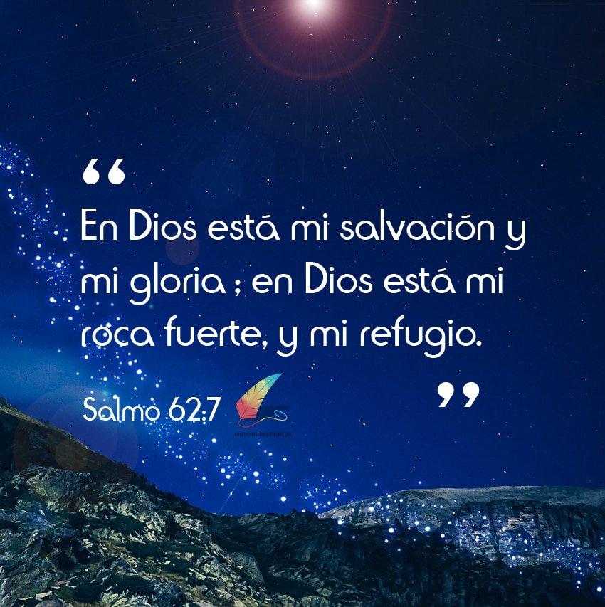 En Dios está mi salvación y mi gloria; En Dios está mi roca fuerte, y mi refugio.