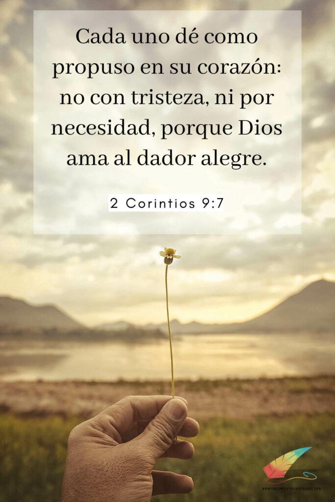 Cada uno dé como propuso en su corazón: no con tristeza, ni por necesidad, porque Dios ama al dador alegre. 2 Corintios 9:7