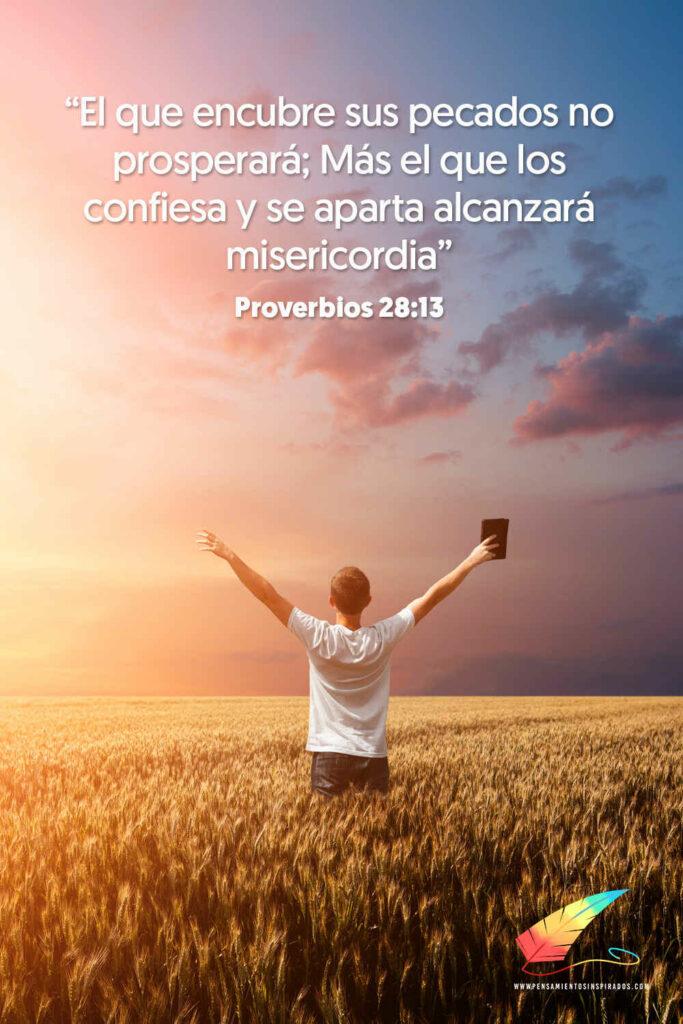 El que encubre sus pecados no prosperará; Más el que los confiesa y se aparta alcanzará misericordia. Proverbios 28:13