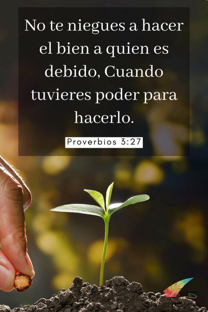 No te niegues a hacer el bien a quien es debido, Cuando tuvieres poder para hacerlo. Proverbios 3:27