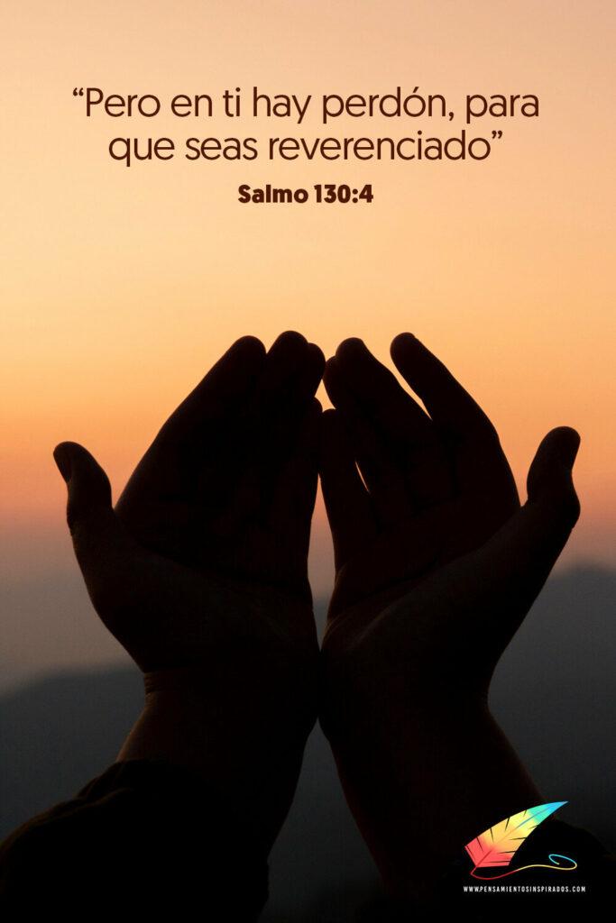 Pero en ti hay perdón, para que seas reverenciado. Salmo 130:4